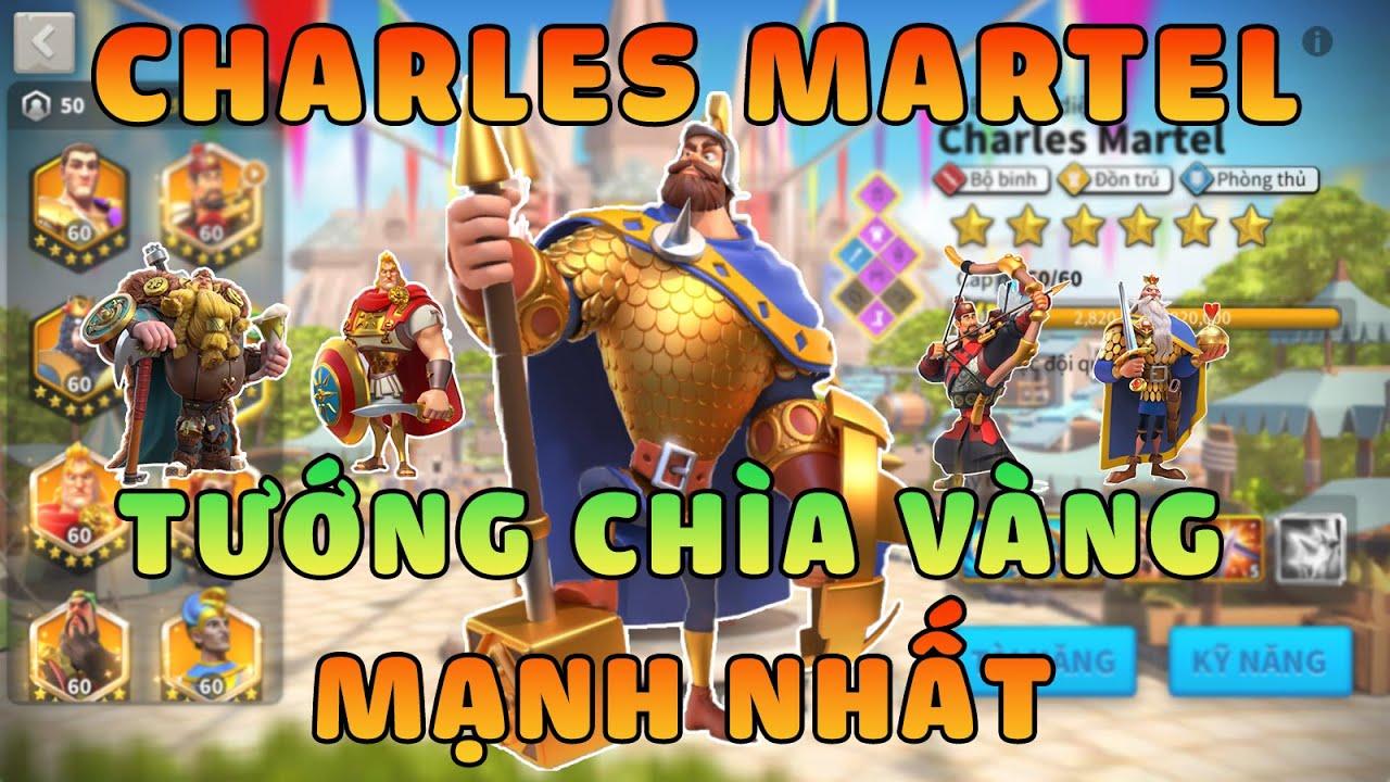 CHARLES MARTEL Vị tướng Mạnh Mẽ nhất từ Chìa khóa vàng năm 2021 - Có tốt và nên max trong năm nay