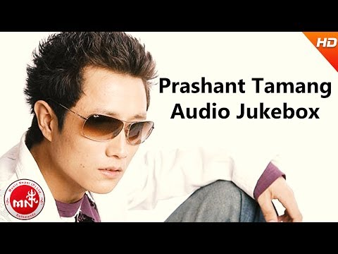 Prashant Tamang | Nepali Superhit Songs Audio Jukebox
