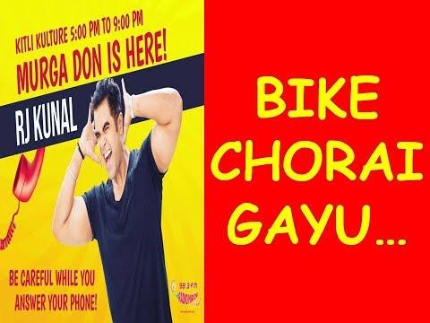 ||RJ KUNAL || MIRCHI MURGA ||BIKE CHORAI GAYU!! ||