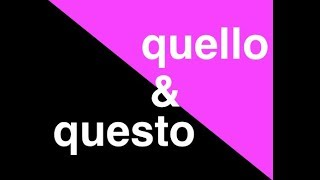 Questo & Quello: Italian Demonstrative Adjectives