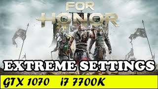 For Honor (Extreme Settings) | GTX 1070 + i7 7700K [1080p 60fps]