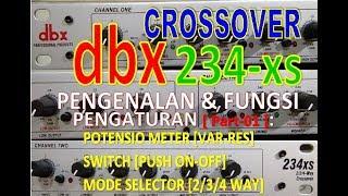 CROSSOVER dbx 234xs - PENGENALAN & FUNGSI FITURE PENGATURAN [PART 01]