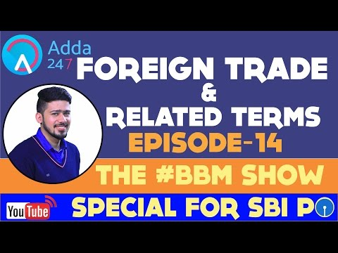 BBM || Foreign Trade and Related Terms || SBI PO 2017 || EPISODE 14