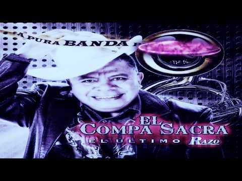 El Compa Sacra Corridos Mix 2012 Solo Lo Mejor