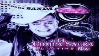 El Compa Sacra El Ultimo Razo Un Poco De Sus Mejores Corridos Entre...