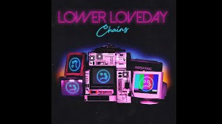Lower Loveday - Chains (Official Audio)