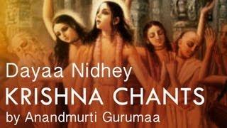 Krishna Bhajan | Krishna Chants | Dayaa Nidhey by Anandmurti Gurumaa