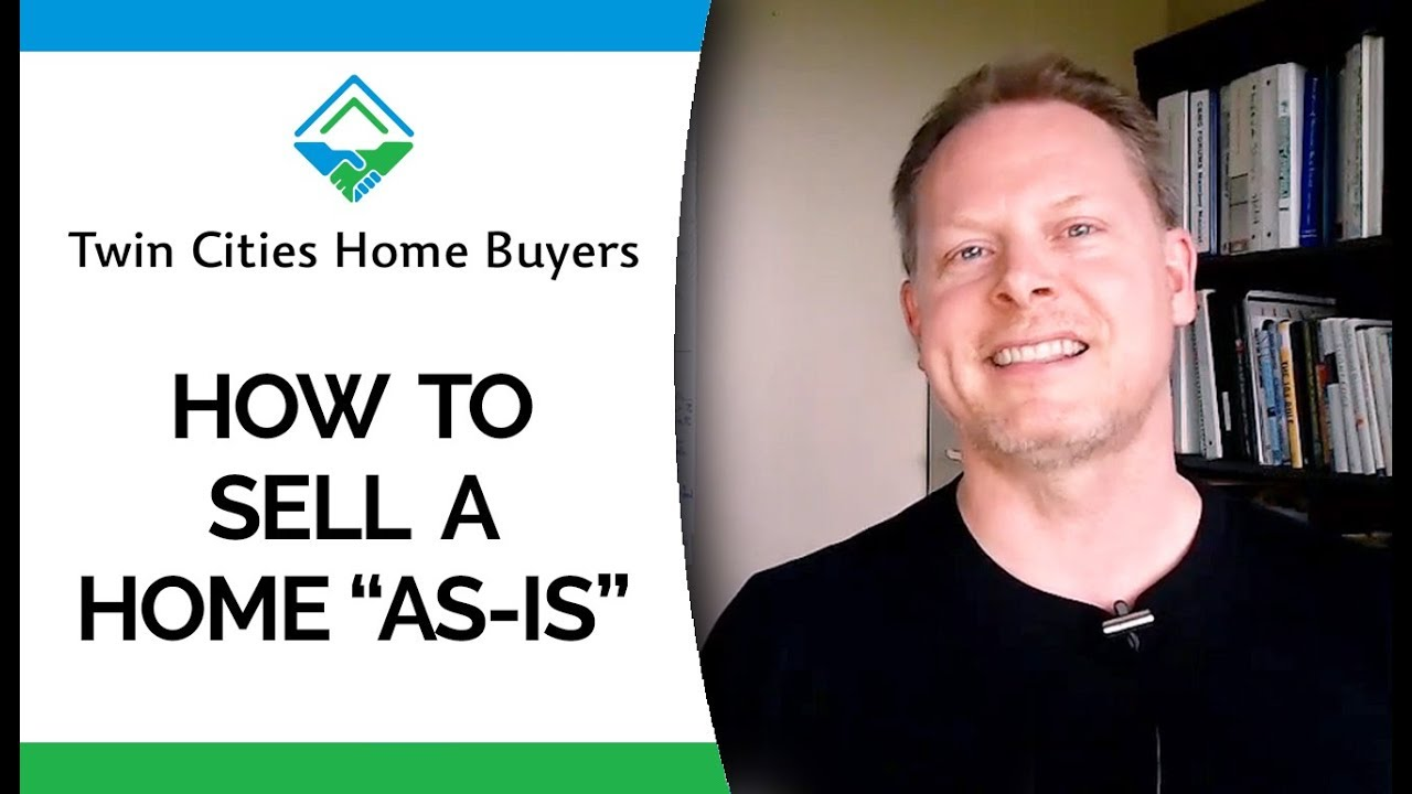 Twin Cities Home Buyers: How Do You Sell Your Home As Is?