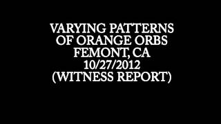 WITNESS REPORT OF ORANGE ORBS IN STRANGE PATTERNS.