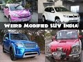 All Time Worst Modified SUV Cars In India
