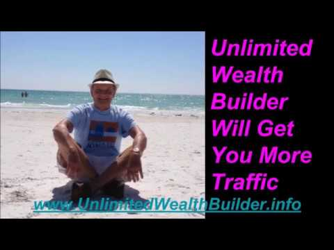 Unlimited Wealth Builder Will Get You More Traffic