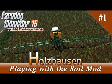Farming Simulator 2015 - Holzhausen Ep1 - The Soil Mod