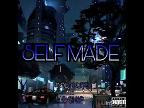 Doesnupe X Lil Guap~self Made