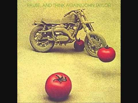 John Taylor (Inglaterra, 1971)  - Pause, and Think Again (Full)