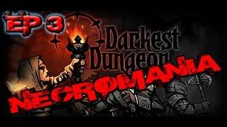 """Darkest Dungeon EP3 """"Necromania!"""""""