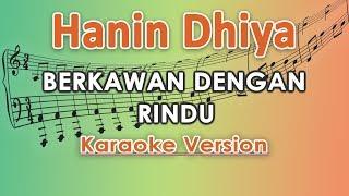 Hanin Dhiya - Berkawan Dengan Rindu Karaoke Tanpa Vokal by regis