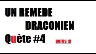UN REMEDE DRACONIEN - QUETE #4 QUATRE SUR SIX - DOFUS