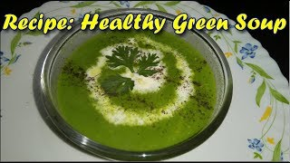 Healthy Green Soup Recipe | World