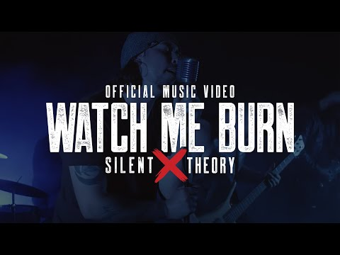 Silent Theory - Watch Me Burn [Official Music Video]