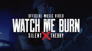 Смотреть клип Silent Theory - Watch Me Burn