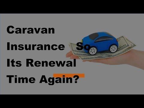 Caravan Insurance  |  So Its Renewal Time Again   2017 Car Insurance Policy