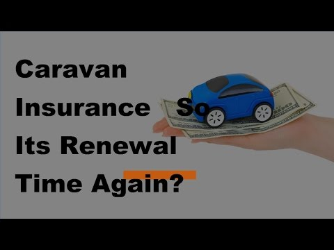 Caravan Insurance  |  So Its Renewal Time Again   2017 Car Insurance Policy