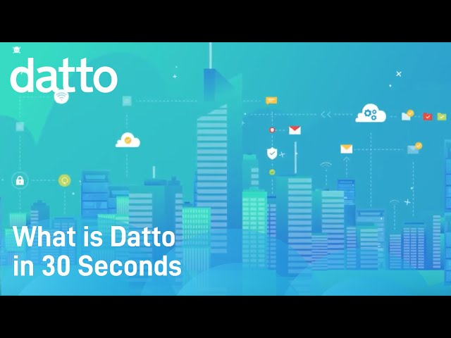 What Is Datto In 30 Seconds