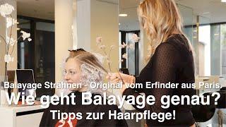Balayage Strähnen - Original vom Erfinder aus Paris. Wie geht Balayage genau? Tipps zur Haarpflege!