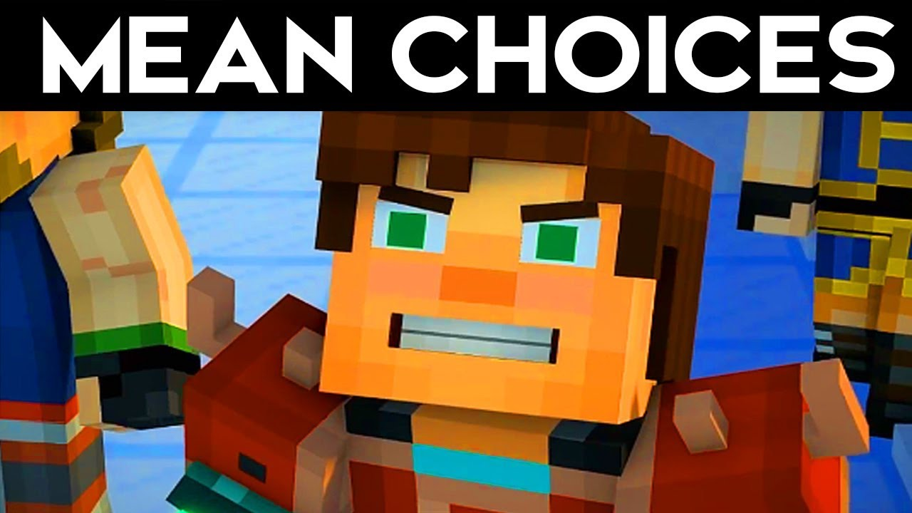 Mean Worst Choices Minecraft Story Mode Season 2 Episode 2