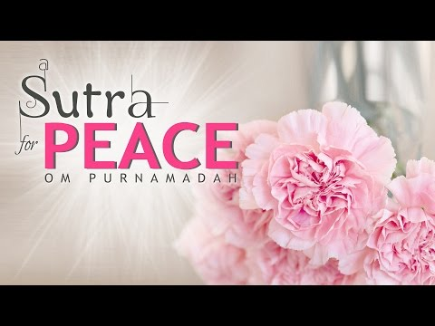 SUTRA of PEACE || om purnamadah || Mantra to Reduce Stress & develop Deep Inner Peace