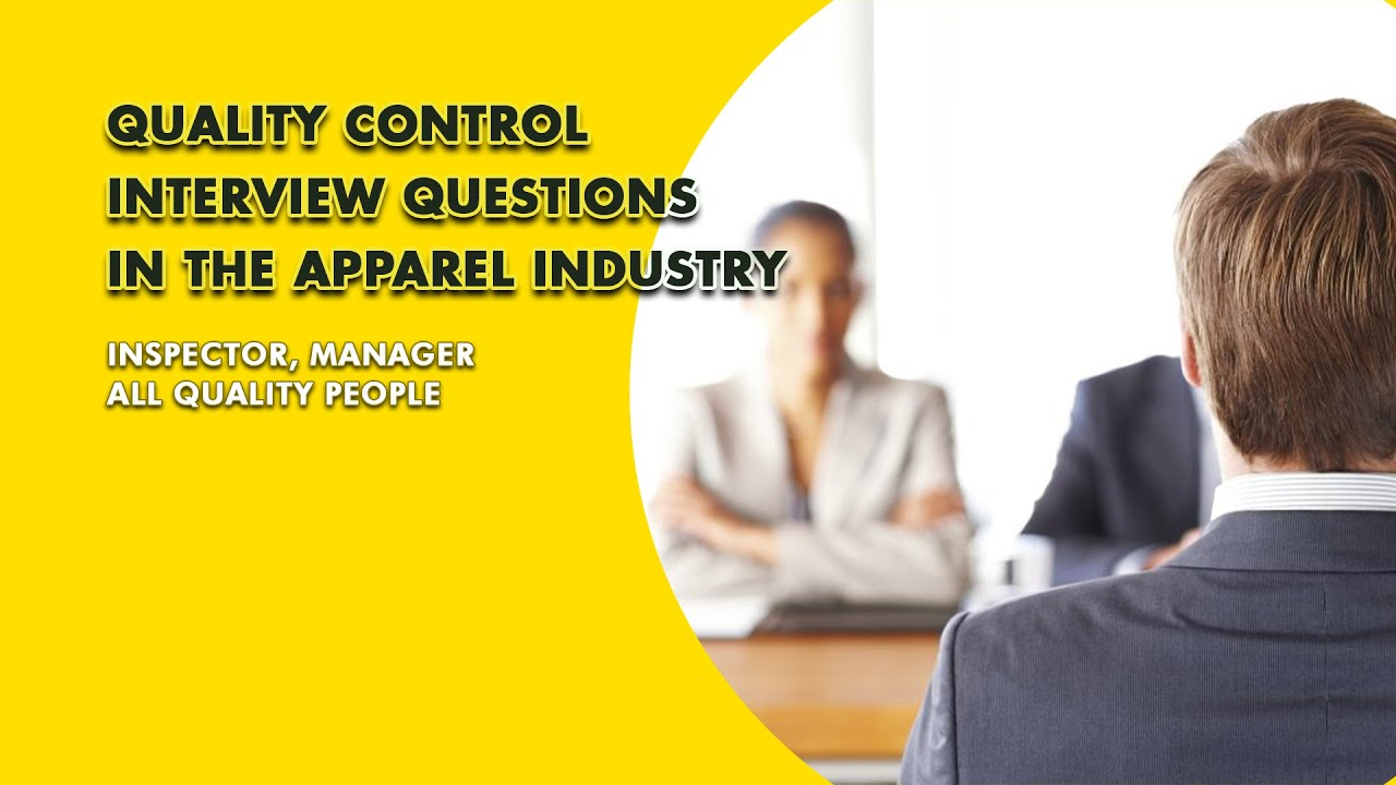 Quality Control Job Interview Questions in the Apparel Industry |QUALITY CONTROL Interview Questions