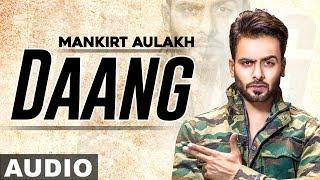 Daang (Full Audio) | Mankirt Aulakh | MixSingh | Deep Kahlon | Latest Punjabi Songs 2019