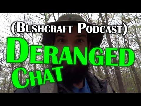 Deranged Chat (Podcast) Episode 1 - Deranged Survival