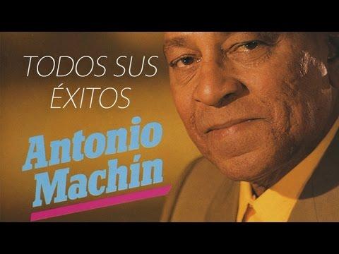 Antonio Machín - Todos sus éxitos (Dos gardenias, Corazón loco, Angelitos negros, Madrecita...)