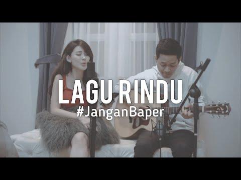 #JanganBaper Kerispatih - Lagu Rindu (Cover)