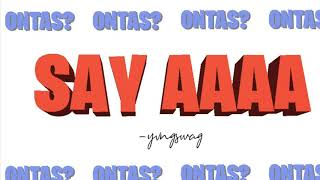 SAY AAAA ( ONTAS?) [Audio]