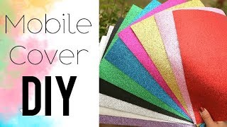 How To Make Glitter Foam Sheet Mobile/Phone Cover/Case !! Handmade DIY Idea