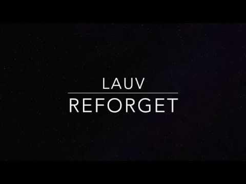 Lauv- Reforget (Lyrics)