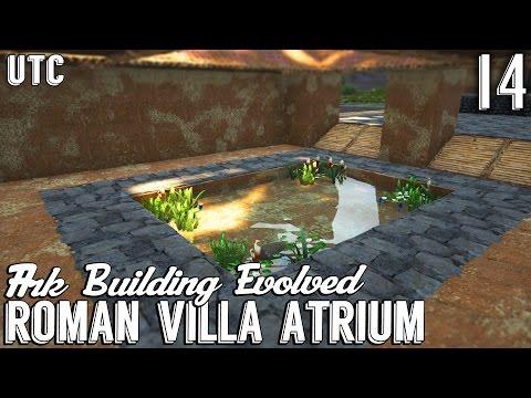 Ark Building Evolved :: Episode 14 :: Roman Villa Atrium with Pool :: Roman House (Part 2) :: UTC