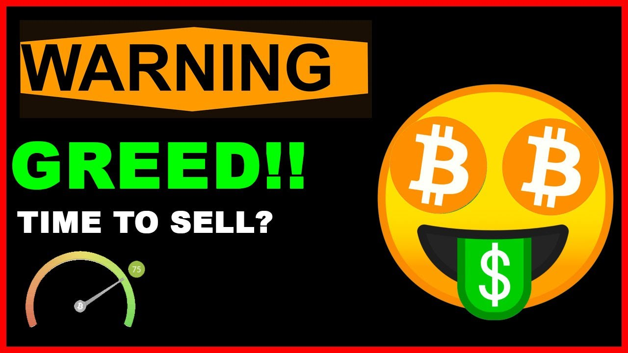 Greed Warning When To Sell Your Bitcoin Cryptocurrency Bitcoin Crypto Market News