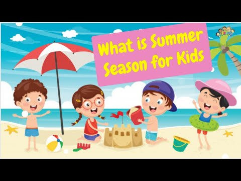 Summer - What is the weather like in the summer? (English) Age group 0-6 years.