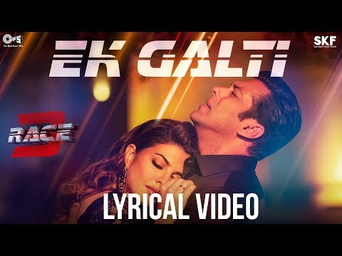 Ek Galti Song Video With Lyrics - Race 3 | Salman Khan & Jacqueline | Shivai Vyas