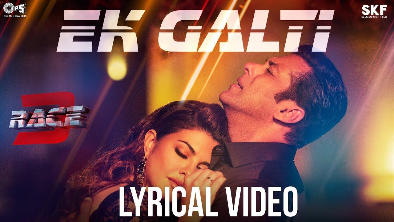 Race 3 | Song - Ek Galti (Lyrical)