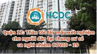 [HCDC tin] Quận 12: Thần tốc lấy mẫu xét nghiệm cho người dân tại chung cư có ca nghi nhiễm COVID 19