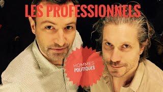 LES PROFESSIONNELS / HOMMES POLITIQUES