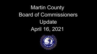 Martin County Commissioner Update - April 16, 2021