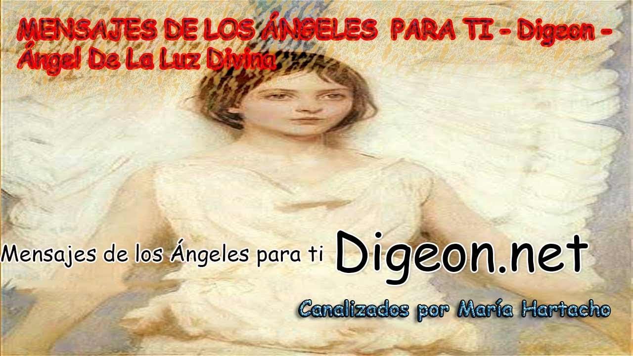 💌 MENSAJES DE LOS ÁNGELES PARA TI - DIGEON  06 de Agosto - Ángel De La Luz Divina💌