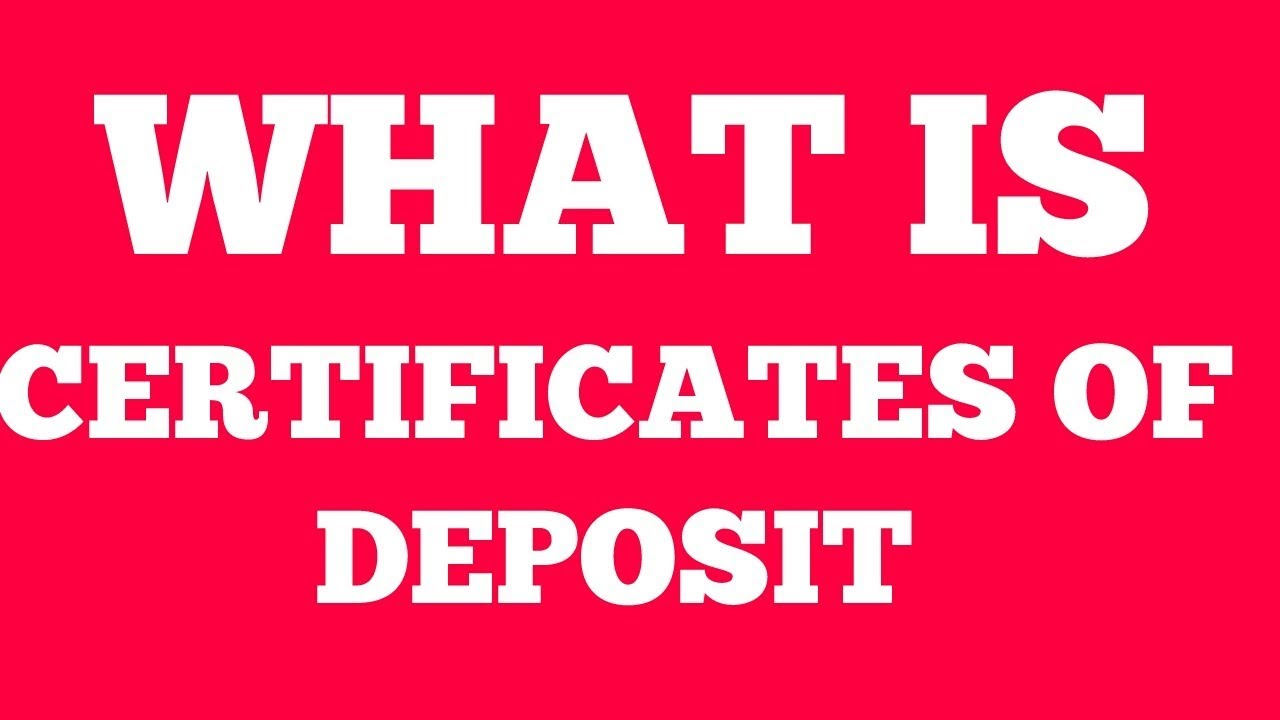 What Is Certificate Of Deposit Youtube