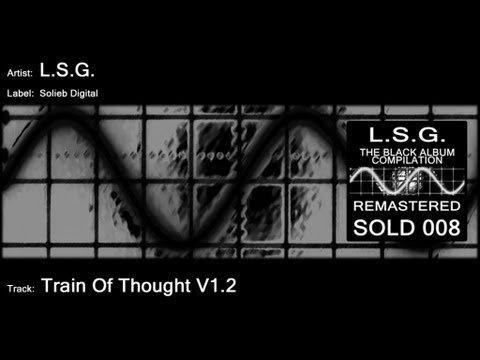 L.S.G. - Train of Thought V1.2