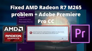 Fixed AMD Radeon R7 M265 with Adobe Premiere Pro on Windows 10